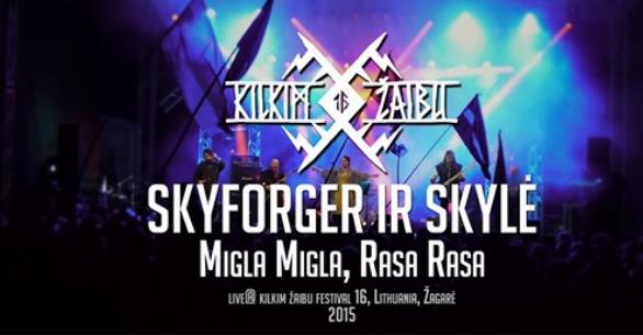 SKYFORGER ir SKYLĖ - Migla Migla, Rasa Rasa live at KILKIM ŽAIBU 16