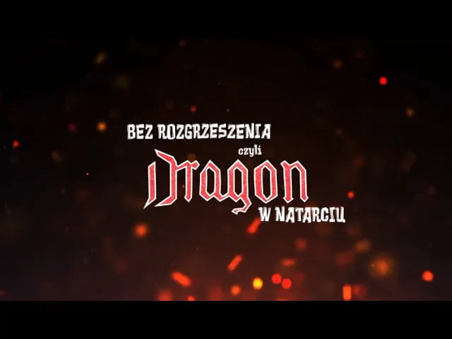 Bez Rozgrzeszenia, czyli Dragon w natarciu! cz.I